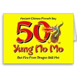 yung_no_mo_50th_birthday_cards-r6a2a7ec518c54e1c8895499075642050_xvuak_8byvr_324[1]