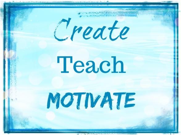 Create Teach Motivate